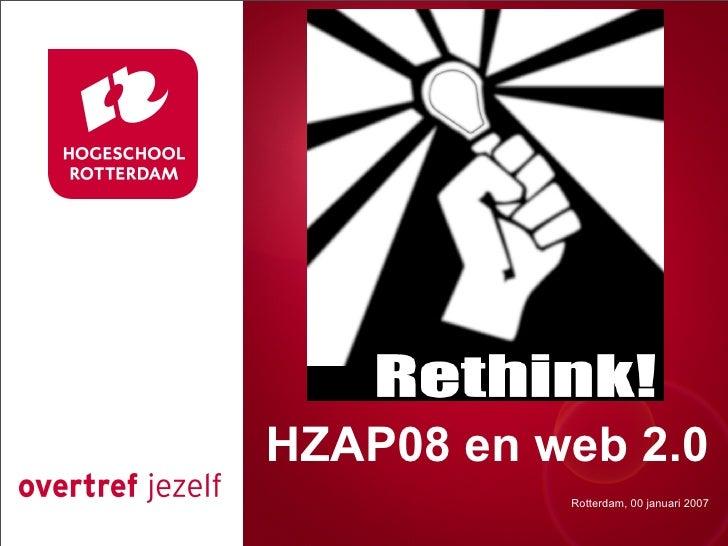 Presentatie titel   HZAP08 en web 2.0             Rotterdam, 00 januari 2007                Rotterdam, 00 januari 2007