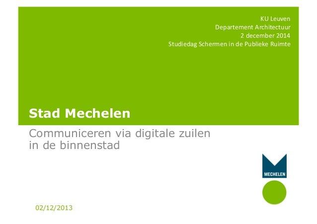 KU  Leuven   Departement  Architectuur   2  december  2014   Studiedag  Schermen  in  de  Publieke ...