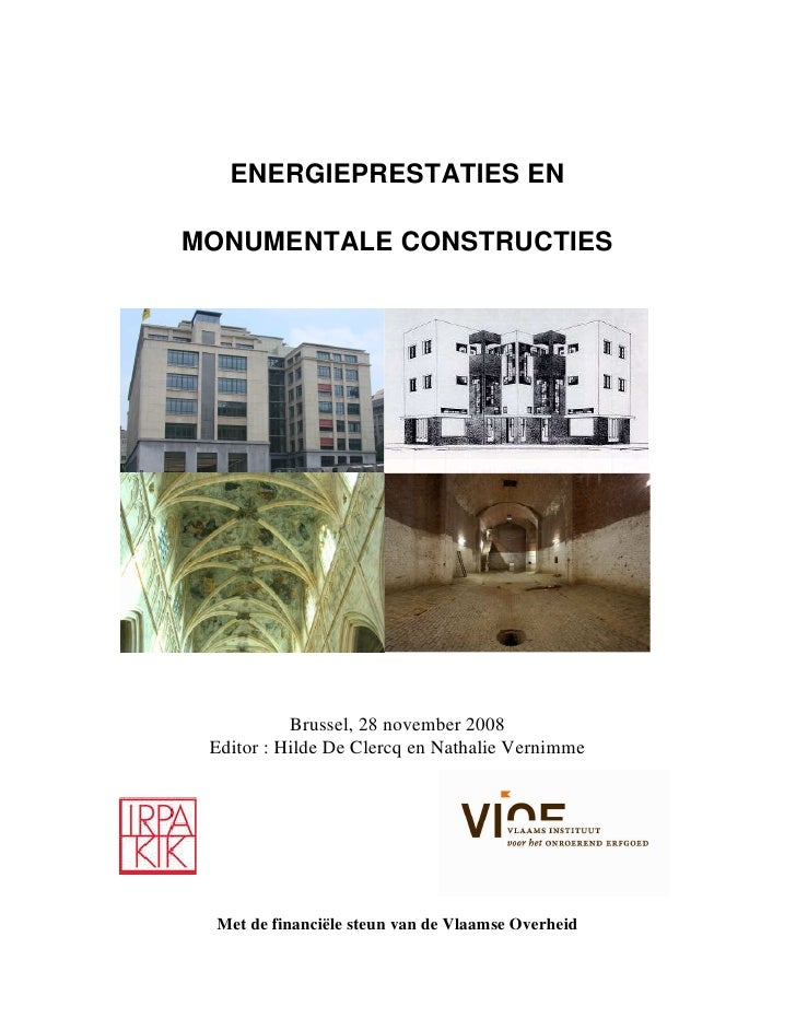 ENERGIEPRESTATIES EN  MONUMENTALE CONSTRUCTIES                Brussel, 28 november 2008  Editor : Hilde De Clercq en Natha...