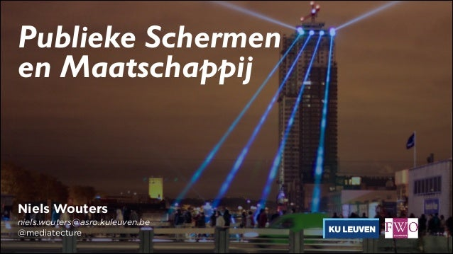 Niels Wouters - Studiedag Schermen in de Publieke Ruimte - Dept. Architectuur, KU Leuven