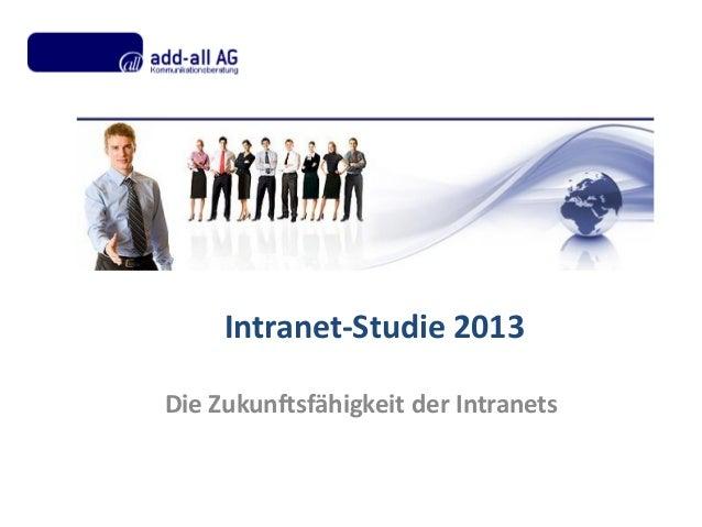 Intranet-Studie 2013Die Zukunftsfähigkeit der Intranets