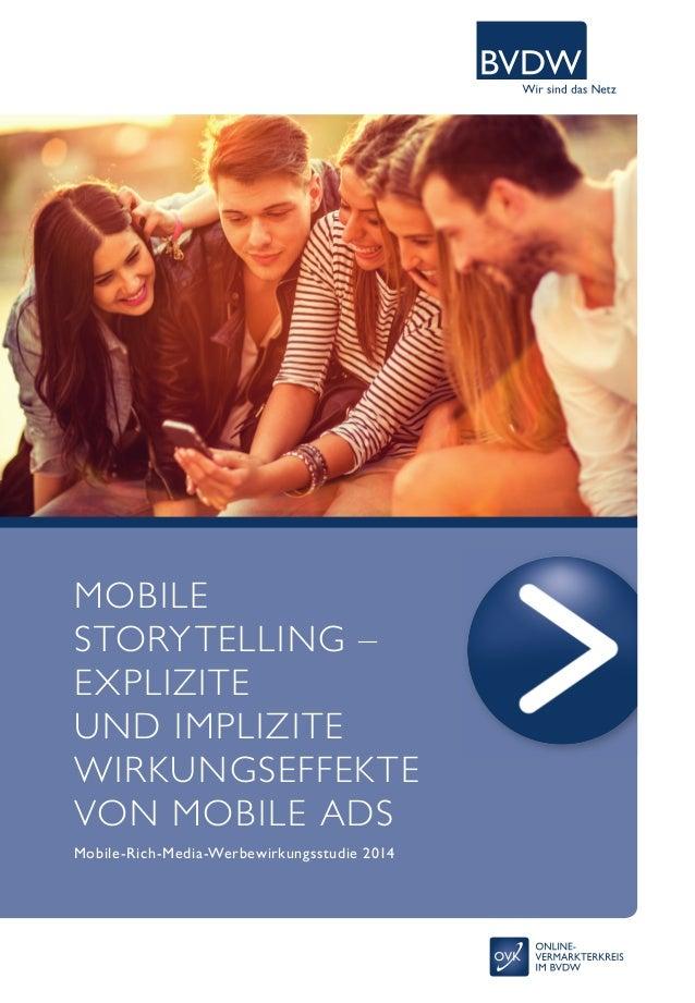 MOBILE  STORYTELLING –  EXPLIZITE  UND IMPLIZITE  WIRKUNGSEFFEKTE  VON MOBILE ADS  Mobile-Rich-Media-Werbewirkungsstudie 2...