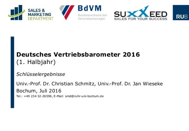 Schlüsselergebnisse Univ.-Prof. Dr. Christian Schmitz, Univ.-Prof. Dr. Jan Wieseke Bochum, Juli 2016 Tel.: +49 234 32-2659...