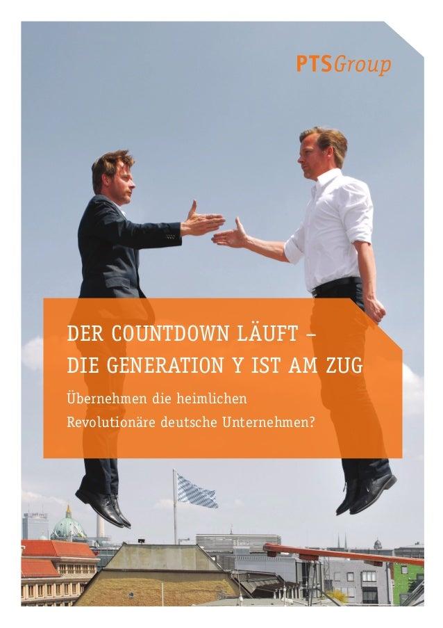 Der Countdown läuft – die Generation Y ist am Zug Übernehmen die heimlichen  Revolutionäre deutsche Unternehmen?