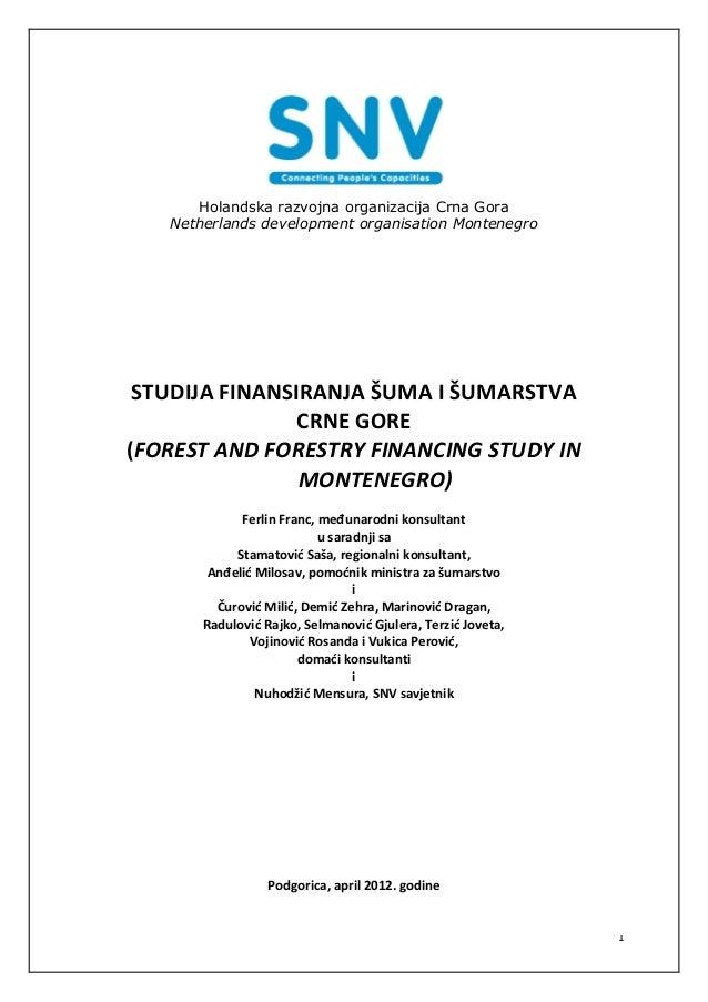 Holandska razvojna organizacija Crna Gora   Netherlands development organisation Montenegro STUDIJA FINANSIRANJA ŠUMA I ŠU...