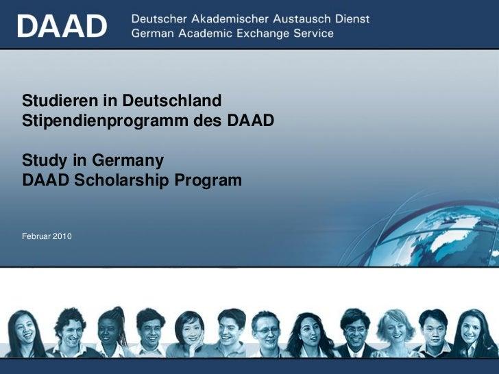 Studieren in DeutschlandStipendienprogramm des DAADStudy in GermanyDAAD Scholarship ProgramFebruar 2010