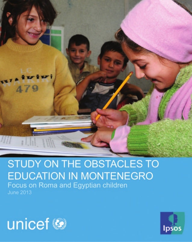 STUDY ON THE OBSTACLES TOEDUCATION IN MONTENEGROFocus on Roma and Egyptian children1Study on the obstacles to education in...