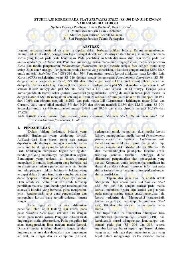 STUDI LAJU KOROSI PADA PLAT STAINLESS STEEL (SS) 304 DAN 316 DENGAN VARIASI MEDIA KOROSI Syohan Demega Perdhana1 , Imam Ro...