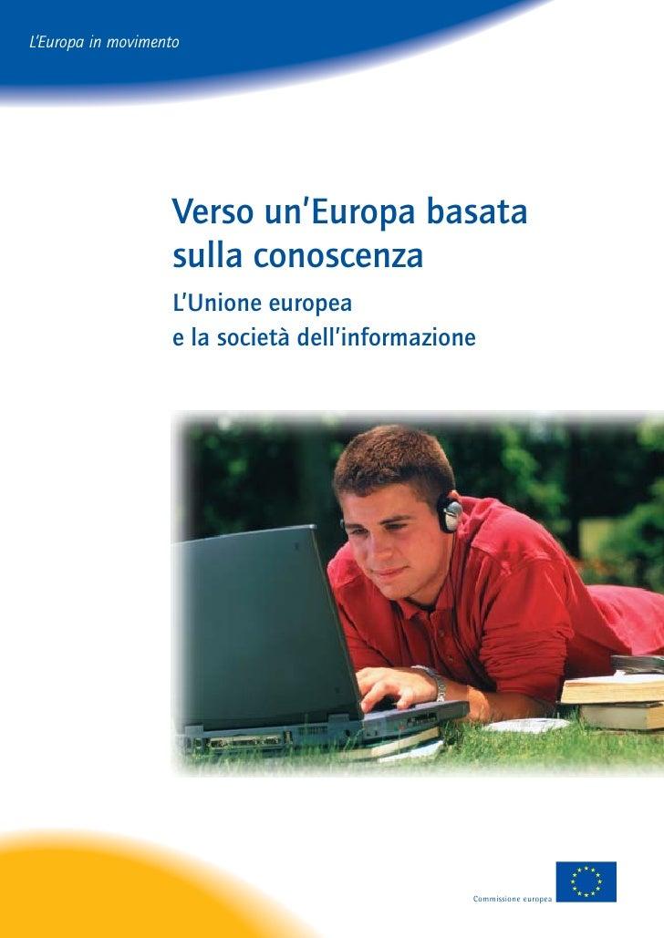 L'Europa in movimento                         Verso un'Europa basata                     sulla conoscenza                 ...