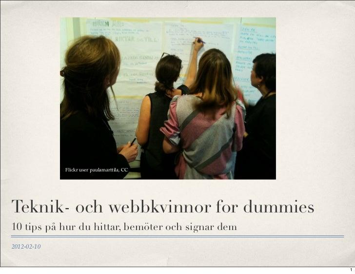 Flickr user paulamarttila, CCTeknik- och webbkvinnor for dummies10 tips på hur du hittar, bemöter och signar dem2012-02-10...