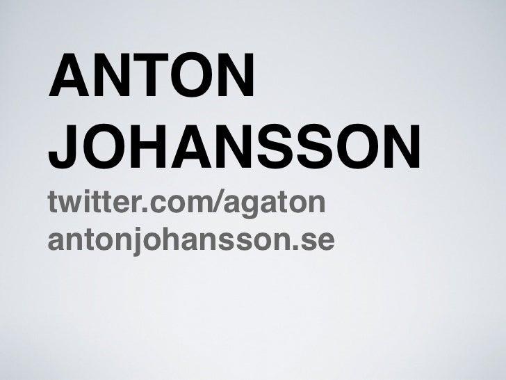 ANTONJOHANSSONtwitter.com/agatonantonjohansson.se