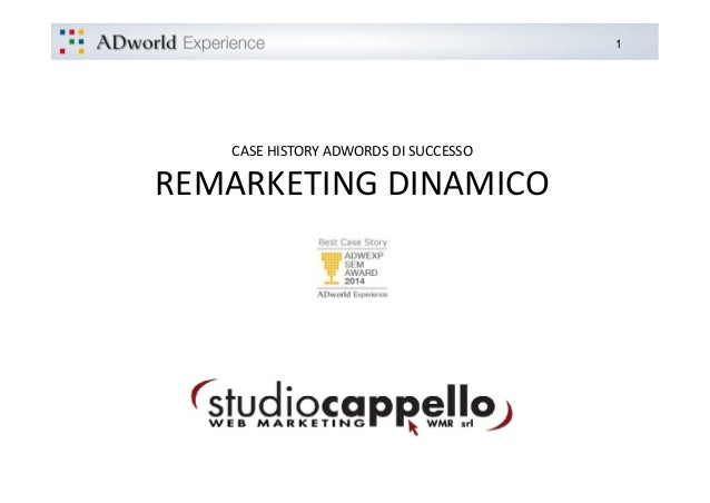 1 CASE HISTORY ADWORDS DI SUCCESSO REMARKETING DINAMICO