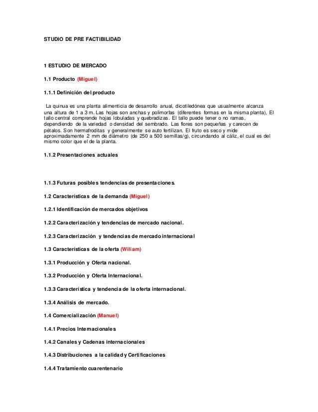 STUDIO DE PRE FACTIBILIDAD  1 ESTUDIO DE MERCADO  1.1 Producto (Miguel)  1.1.1 Definición del producto  La quinua es una p...
