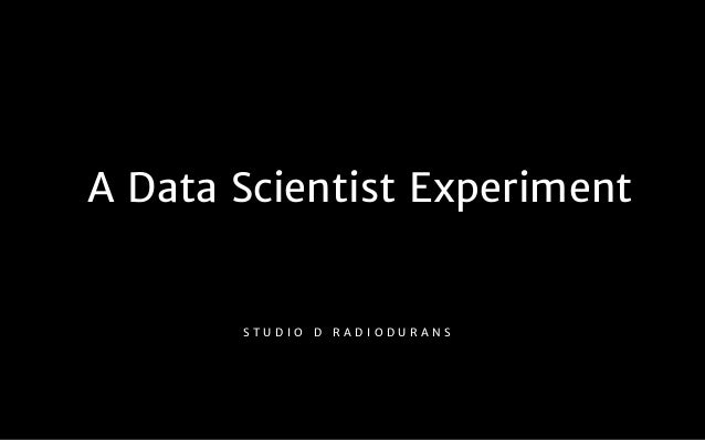 A Data Scientist Experiment
