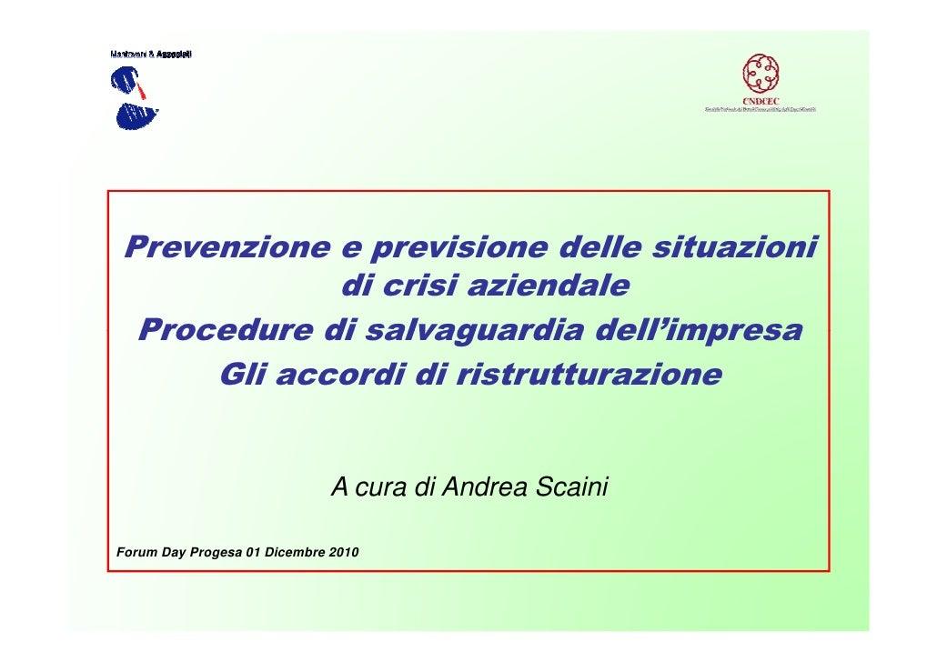 Prevenzione e previsione delle situazioni            di crisi aziendale Procedure di salvaguardia dell'impresa     Gli acc...