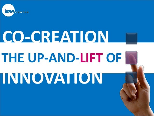 CO-CREATIONTHE UP-AND-LIFT OFINNOVATION