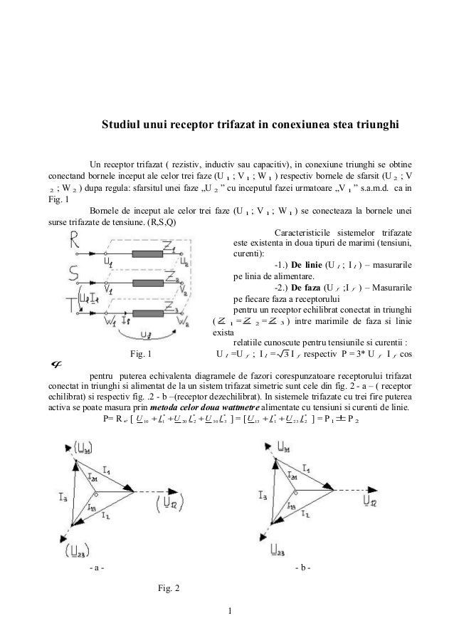 Studiul unui receptor trifazat in conexiunea stea triunghiUn receptor trifazat ( rezistiv, inductiv sau capacitiv), in con...