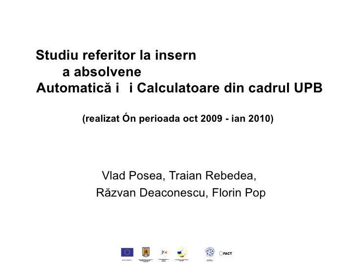Studiu referitor la i nser ția pe piața muncii a absolvenților de la Facultatea de Automatică și Calculatoare din cadrul U...