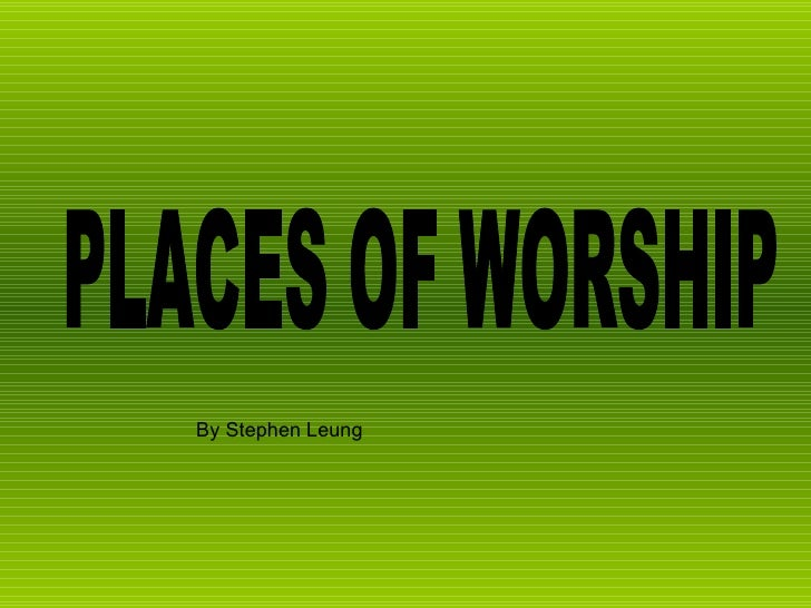 PLACES OF WORSHIP By Stephen Leung