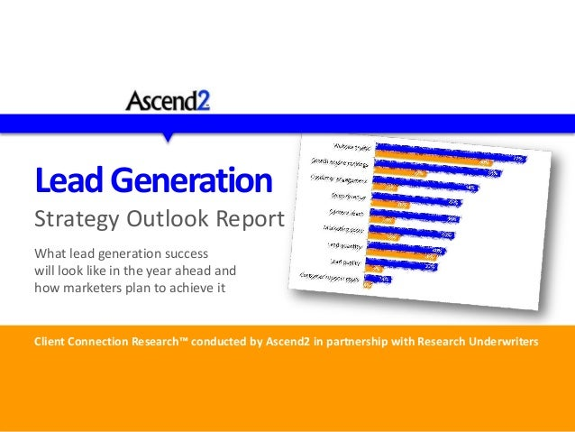 LeadGenerationStrategy Outlook ReportWhat lead generation successwill look like in the year ahead andhow marketers plan to...