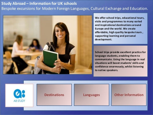 Study Abroad – Information for UK schools Bespoke excursions for Modern Foreign Languages, Cultural Exchange and Education...