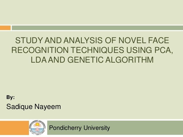 Study and Analysis of Novel Face Recognition Techniques using PCA, LDA and Genetic Algorithm