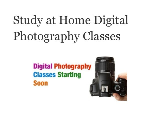 Study at home digital photography classes