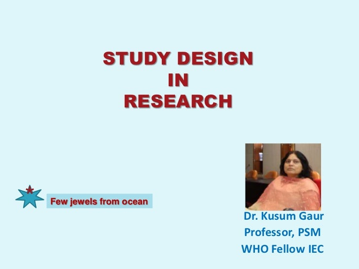 STUDY DESIGN                    IN                 RESEARCH*   Few jewels from ocean                            Dr. Kusum ...