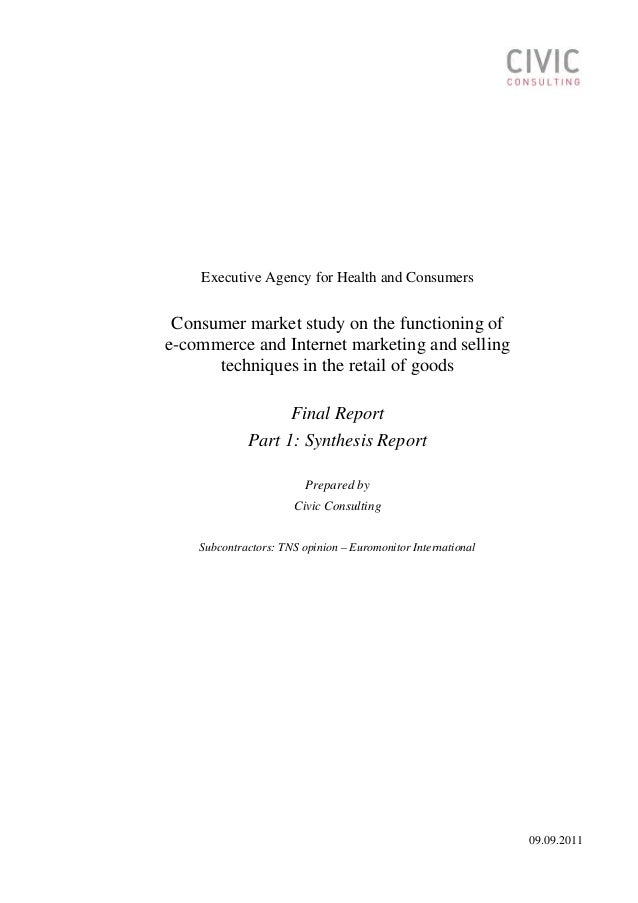 Executive Agency for Health and Consumers Consumer market study on the functioning of e-commerce and Internet marketing an...
