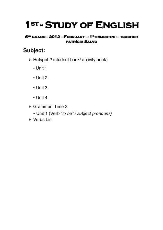 1st - Study of English6th grade– 2012 –February – 1°trimestre – teacher                  patrícia SalvoSubject:  Hotspot ...
