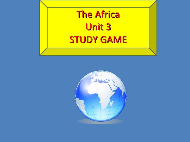 The Africa Unit 3 STUDY GAME