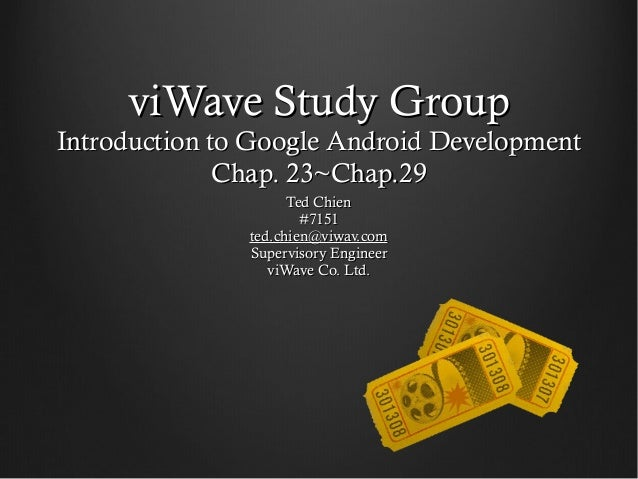 viWave Study Group - Introduction to Google Android Development - Chapter 23 ~ Chapter 29