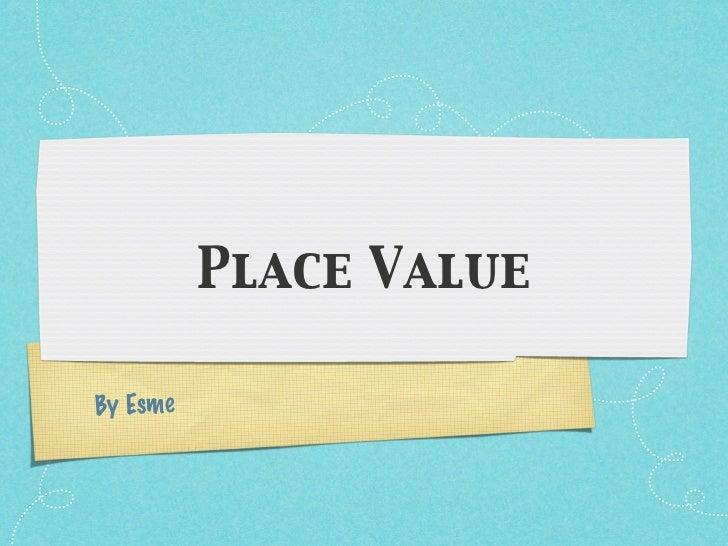 Place ValueBy Esme