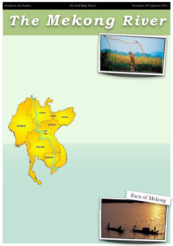 Southeast Asia Studies   For Lodi High School   November 2011-January 2012  T h e Mekong River                            ...