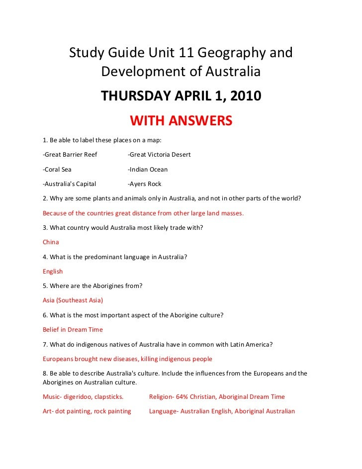 Study Guide Unit 11 Geography and Development of Australia <br />THURSDAY APRIL 1, 2010<br />WITH ANSWERS<br />1. Be able ...