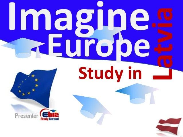 Imagine              Latvia Europe   Study in
