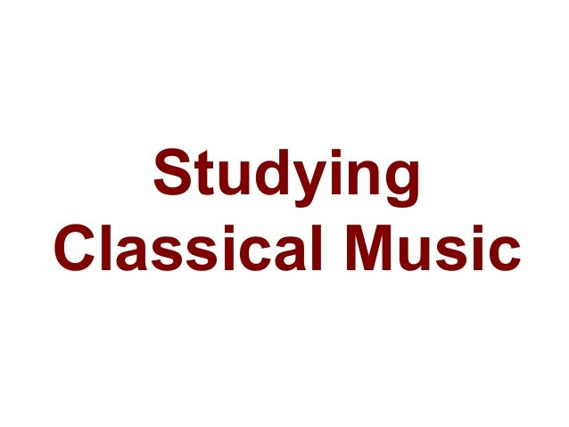 Studying Classical Music