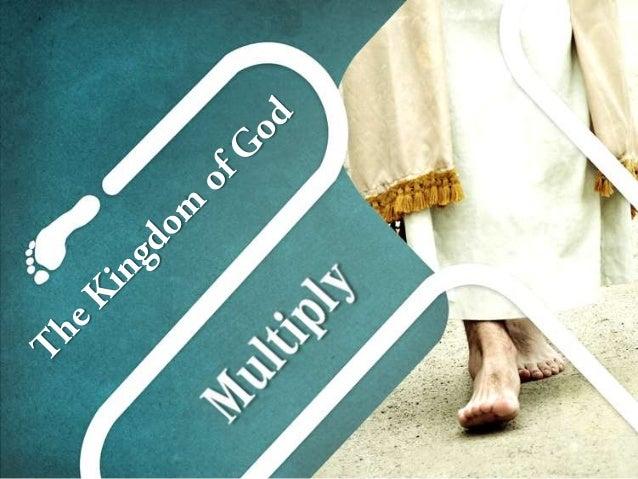 The Kingdom of God - Mulitply 17