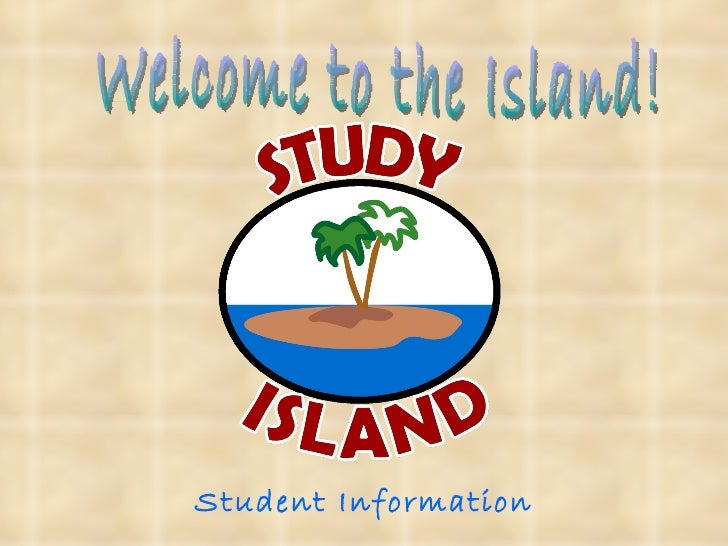 Student Information Welcome to the Island!