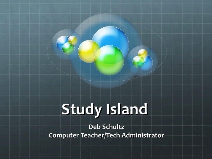 Study Island  Deb Schultz Computer Teacher/Tech Administrator