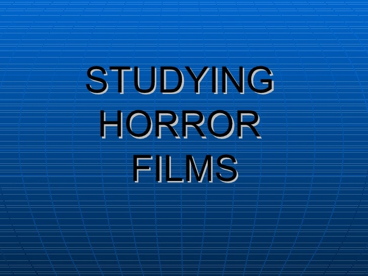 Studyng horror films