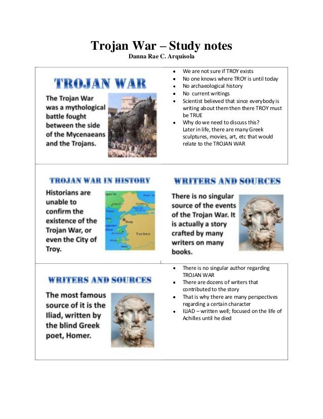 Trojan War – Study notes Danna Rae C. Arquisola We are not sure if TROY exists No one knows where TROY is until today No a...