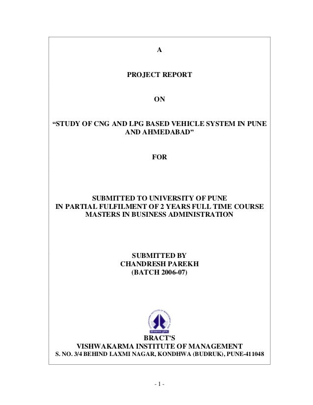 - 1 - A PROJECT REPORT ON STUDY OF CNG AND LPG BASED VEHICLE SYSTEM IN PUNE AND AHMEDABAD FOR SUBMITTED TO UNIVERSITY OF P...
