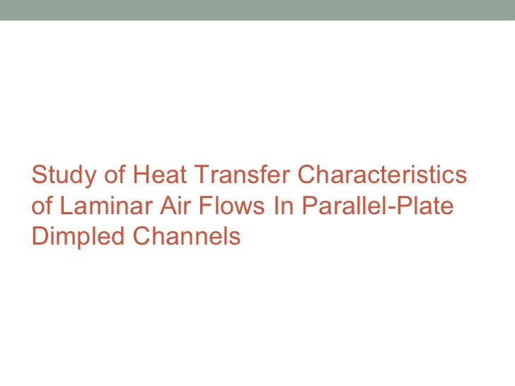 Study of Heat Transfer Characteristics of Laminar Air Flows In Parallel-Plate Dimpled Channels