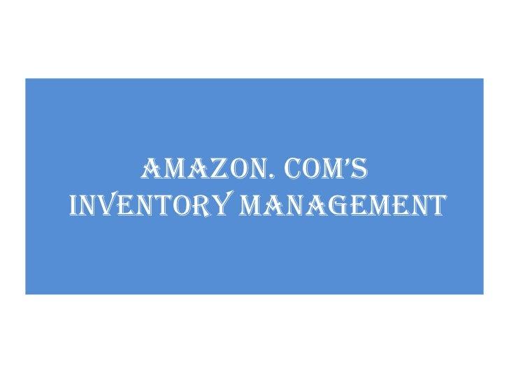 AMAZON. COM'SINVENTORY MANAGEMENT