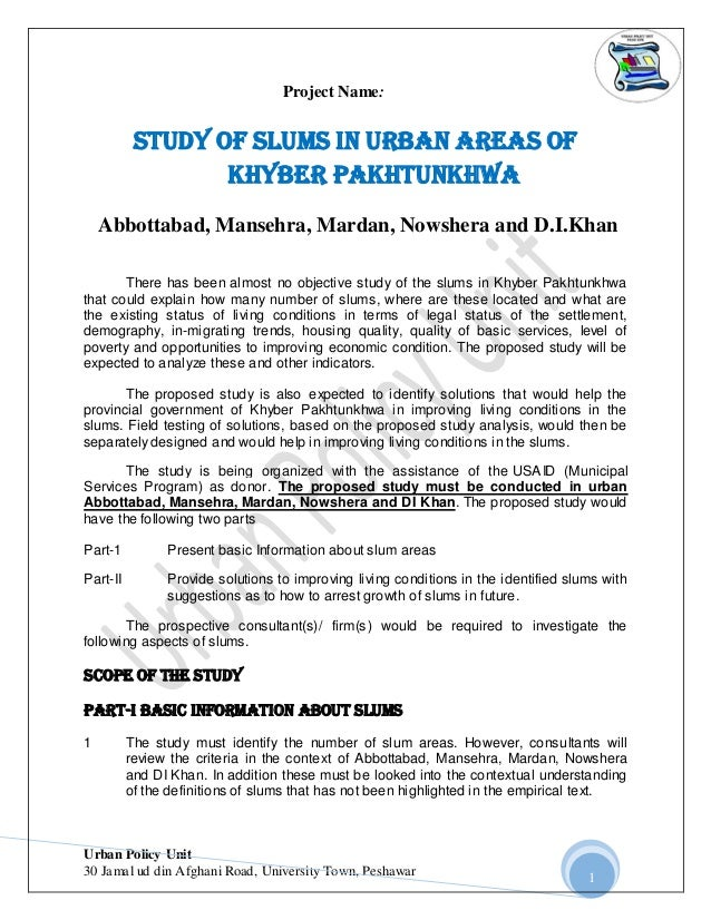 Project Name:  Study of Slums in Urban Areas of Khyber Pakhtunkhwa Abbottabad, Mansehra, Mardan, Nowshera and D.I.Khan The...