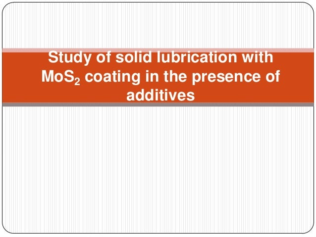 Study of solid lubrication with MoS2 coating