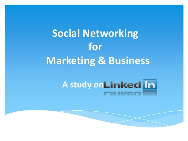 Social Networking for Marketing & Business A study on
