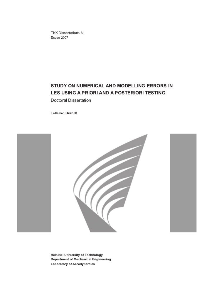 TKK Dissertations 61Espoo 2007STUDY ON NUMERICAL AND MODELLING ERRORS INLES USING A PRIORI AND A POSTERIORI TESTINGDoctora...