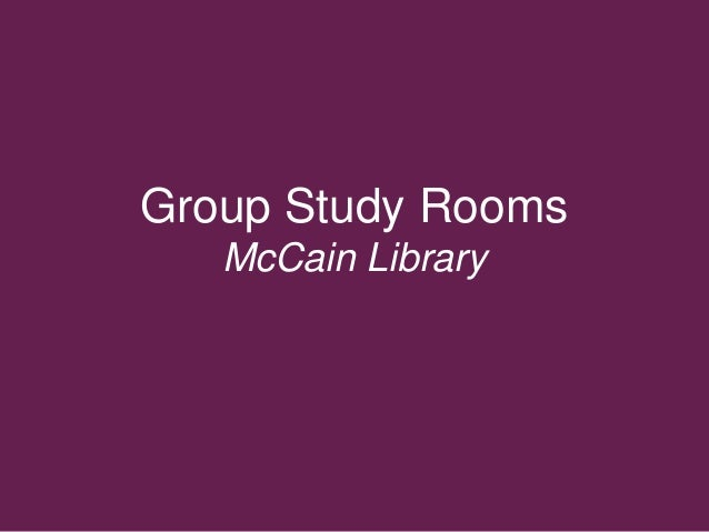 Group Study Rooms McCain Library
